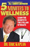 5 Minutes to Wellness by Dr. Eric Kaplan